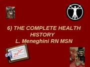 6) THE COMPLETE HEALTH HISTORY