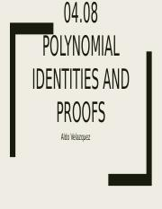 04.08 Polynomial Identites & Proofs.pptx