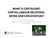 Capitalism Explained, the pro's and cons, Work and Exploitation Lecture Notes