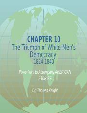 1301 Chapter 10 PPT The Triumph of White Men's Democracy December 2016