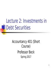 ACCY 401 Lect 2  Debt Investments(1)