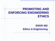 L28-Promoting and Enforcing Engr Ethics