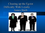 Clearing up the Egoist Difficulty With Loyalty