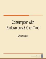 Consumption with Endowments and Over Time(1).pptx
