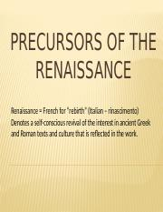 precursors of the reinessance This post will cover the contributions of three highly important scientists from the era of the renaissance and the scientific revolution:  precursors to the.