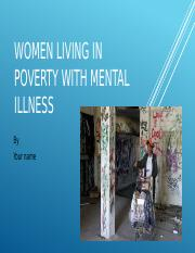 Women living in poverty with mental illness.pptx