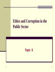 Topic 8 Ethics  and Corruption.ppt
