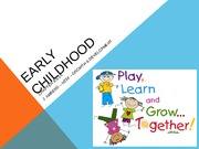 Ch. 9, 10 Early Childhood