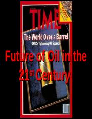 Lecture  16 - Future of Oil  Summer 2013.ppt