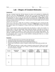 Lab - Shapes of Molecules - Name Class Date Lab Shapes of Covalent Molecules Introduction The type of chemical bond that will form between two atoms can
