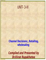Unit 3-III- Channel Deciions-retailing and wholesailing