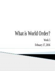 Week 5 What is World Order.pptx