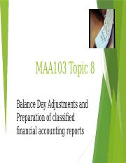 MAA103 Lecture Notes Topic 8 Balance Day Adjustments and Reports.pptx