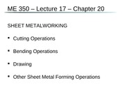 ME 350 - Ch 20 - Sheet Metalworking