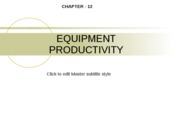 Ch. 12 EQUIPMENT PRODUCTIVITY