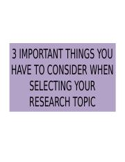 3-IMPORTANT-THINGS-YOU-HAVE-TO-CONSIDER-FOR-RESEARCH.pptx