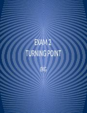 EXAM_2_TURNING_POINT_EKGS.pptx