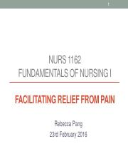 7.2 NURS 1162 Facilitating relief from pain_student version_2016.02.23_Rebecca.pdf
