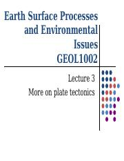 Lecture 3_GEOL1002_more on tectonics (1).ppt