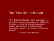 The Pecular Institution
