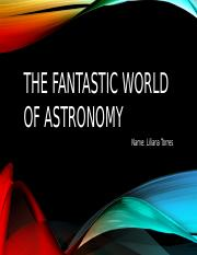 The Fantastic world of Astronomy.pptx