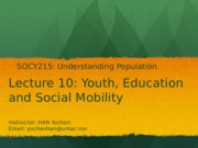 Lecture 10- Youth, Education and Social Mobility.pptx