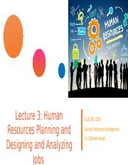 Lecture 3 - Human Resources Planning and Desingin and Analyzing Jobs BUS381 SFU.pptx