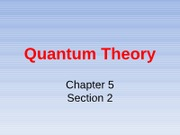 Quantum Theory - Chapter 5 Section 2