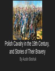 Polish Cavalry in the 19th Century,  and Stories of Their Bravery