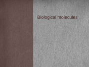 Chemistry II - Biological Molecules