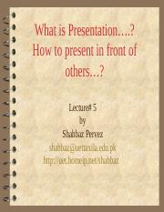 Lecture # 5 What are Presentation Skills