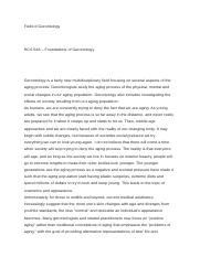 field of gerontology Field of gerontology hcs 548 (3 pages | 830 words) the field and study of gerontology the field of gerontology is the systematic study of the health and well-being of.