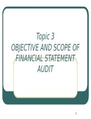 Topic 3- Objective and Scope of Financial Statement Audit.ppt