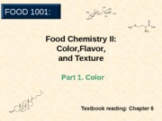 6. Food Chemistry II - Color Flavor Texture