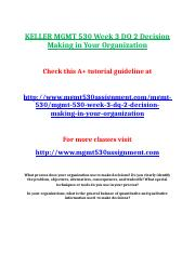 KELLER MGMT 530 Week 3 DQ 2 Decision Making in Your Organization.doc