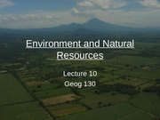 GEOG130 Lecture9_Environment and Natural Resources