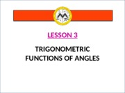 Math12-1_Lesson 3_Trigonometric Functions of Angles