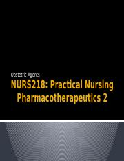 NURS218 Obstetric Agents. STUDENT VIEWpptx copy.pptx