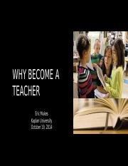 Why Become A Teacher unit 8 project 2.pptx
