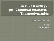 EVPP 110 Lecture Matter and Energy pH Chemical Reactions Thermodynamics