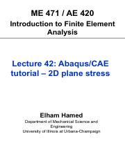 Lecture42-Abaqus_tutorial-3 pdf - ME 471 AE 420 Introduction to