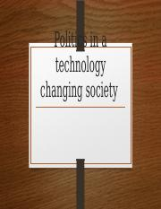 Politics in a technology changing society.pptx