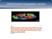 ChromosomeGeographyLecture