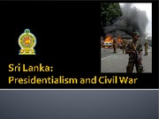 Sri Lanka-Presidentialism and Civil War