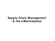CH 7 Supply Chain Management and the eMarketplace