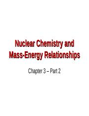 Chapter 3 Nuclear Chemistry and Mass-Energy Relationships -Part 2