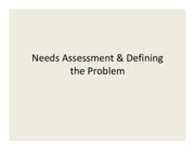 Needs Assessment and Defining the Problem