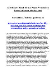 ASH HIS 204 Week 3 Final Paper Preparation Native American History  NEW