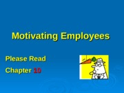 Lecture Eleven Chapter 10 Motivating Employees-1