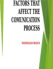 FACTORS THAT AFFECT THE COMUNICATION PROCESS